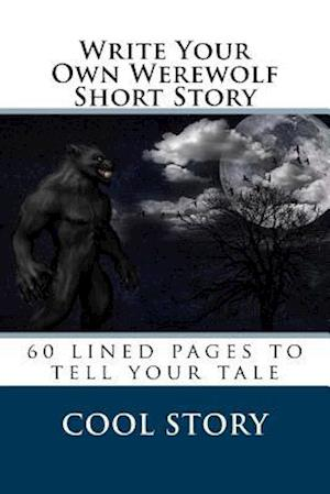Bog, paperback Write Your Own Werewolf Short Story af Cool Story