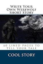 Write Your Own Werewolf Short Story