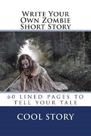 Bog, paperback Write Your Own Zombie Short Story af Cool Story