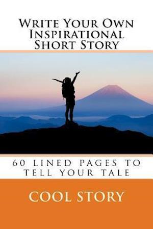 Bog, paperback Write Your Own Inspirational Short Story af Cool Story