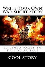 Write Your Own War Short Story