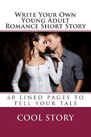 Bog, paperback Write Your Own Young Adult Romance Short Story af Cool Story