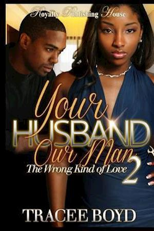 Bog, paperback Your Husband Our Man 2 af Tracee Boyd