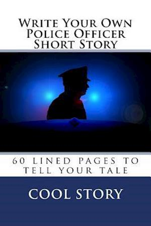 Write Your Own Police Officer Short Story