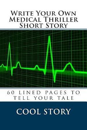 Bog, paperback Write Your Own Medical Thriller Short Story af Cool Story