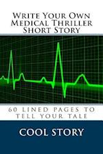 Write Your Own Medical Thriller Short Story
