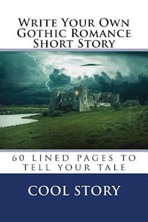 Write Your Own Gothic Romance Short Story