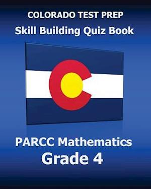 Bog, paperback Colorado Test Prep Skill Building Quiz Book Parcc Mathematics Grade 4 af Test Master Press Colorado