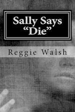 Sally Says Die