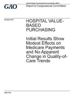 Bog, paperback Hospital Value- Based Purchasing af Government Accountability Office