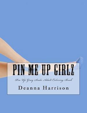 Bog, paperback Pin Me Up Girlz af Deanna L. Harrison