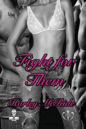 Bog, paperback Fight for Them af Harley Mcride