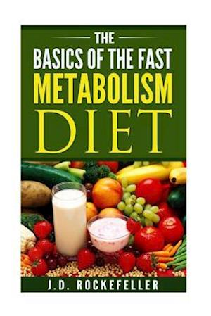 Bog, paperback The Basics of the Fast Metabolism Diet af J. D. Rockefeller