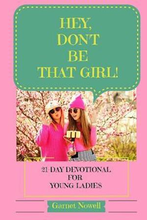 Bog, paperback Hey, Don't Be That Girl! af Garnet Nowell