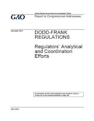 Bog, paperback Dodd-Frank Regulations Regulators' Analytical and Coordination Efforts af Government Accountability Office