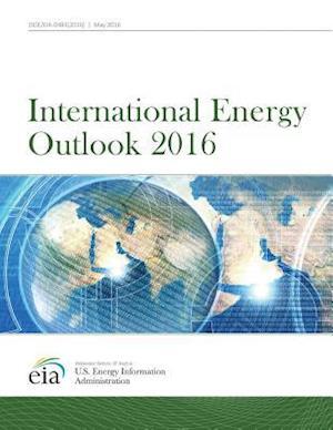 Bog, paperback International Energy Outlook 2016 af Us Energy Information Administration