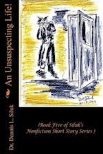 An Unsuspecting Life! af Dennis L. Siluk Dr H. C.