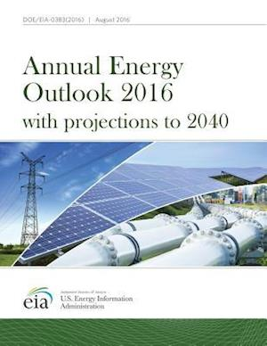 Bog, paperback Annual Energy Outlook 2016 with Projections to 2040 af Us Energy Information Administration