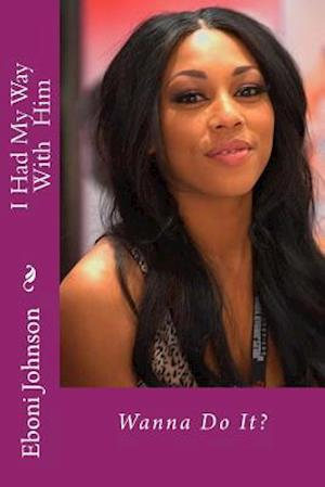 Bog, paperback I Had My Way with Him af Eboni Johnson