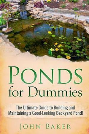 Bog, paperback Ponds for Dummies af John Baker