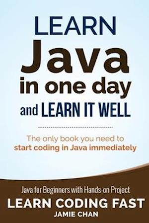 Bog, paperback Learn Java in One Day and Learn It Well af Jamie Chan