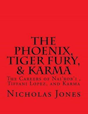 The Phoenix, Tiger Fury, & Karma