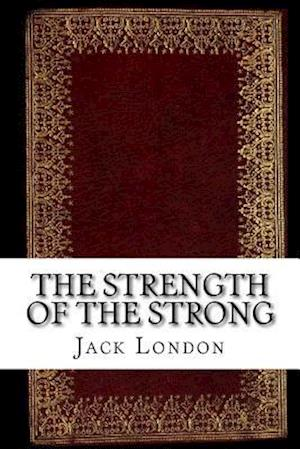 Bog, paperback The Strength of the Strong af Jack London