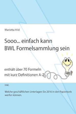 Bog, paperback Sooo... Einfach Kann Bwl Formelsammlung Sein. af Marietta Hild