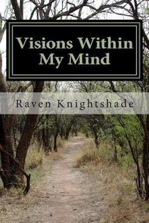 Bog, paperback Visions Within My Mind af Raven Knightshade