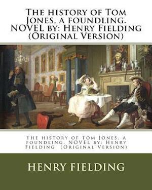 Bog, paperback The History of Tom Jones, a Foundling. Novel by af Henry Fielding