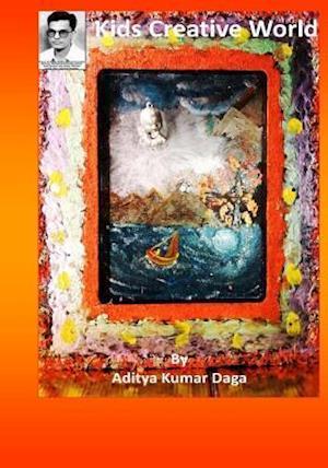 Bog, paperback Kids Creative World af MR Aditya Kumar Daga