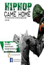 Hip Hop Came Home