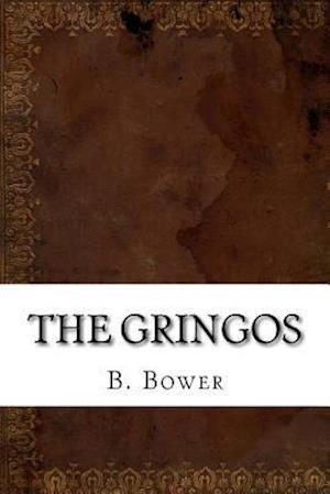 Bog, paperback The Gringos af B. M. Bower