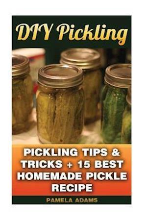 Bog, paperback DIY Pickling af Pamela Adams