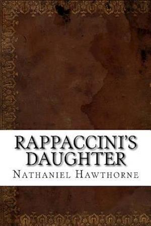 Bog, paperback Rappaccini's Daughter af Nathaniel Hawthorne