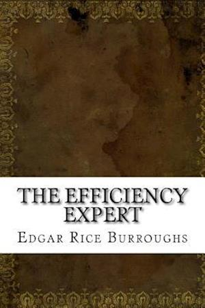 Bog, paperback The Efficiency Expert af Edgar Rice Burroughs