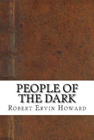 Bog, paperback People of the Dark af Robert Ervin Howard