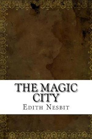 Bog, paperback The Magic City af Edith Nesbit