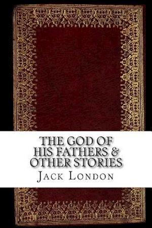 Bog, paperback The God of His Fathers & Other Stories af Jack London