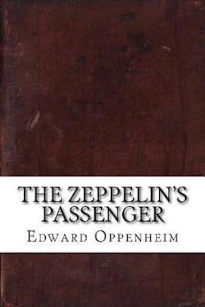 Bog, paperback The Zeppelin's Passenger af Edward Phillips Oppenheim