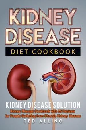 Bog, paperback Kidney Disease Diet Cookbook af Ted Alling