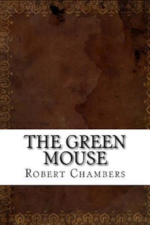 Bog, paperback The Green Mouse af Robert William Chambers