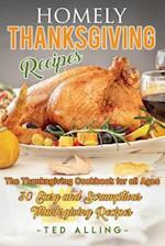 Homely Thanksgiving Recipes - The Thanksgiving Cookbook for All Ages