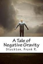 A Tale of Negative Gravity af Stockton Frank R.