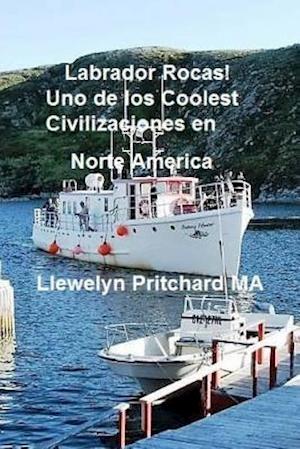 Bog, paperback Labrador Rocas! Uno de Los Coolest Civilizaciones En Norte America af Llewelyn Pritchard Ma