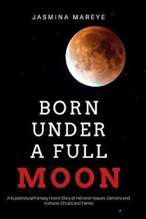 Bog, paperback Born Under a Full Moon af Jasmina Mareye