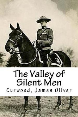 Bog, paperback The Valley of Silent Men af Curwood James Oliver