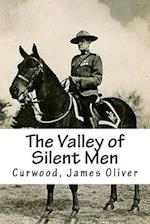 The Valley of Silent Men af Curwood James Oliver