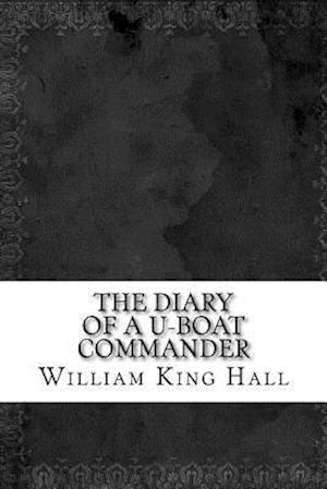 Bog, paperback The Diary of A U-Boat Commander af William Stephen Richard King Hall