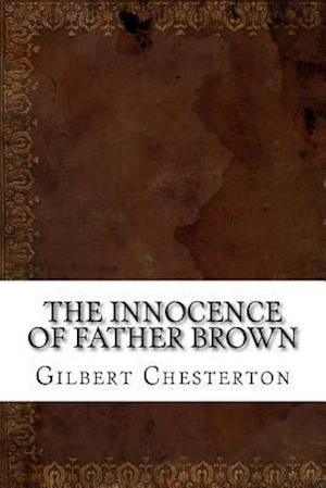 Bog, paperback The Innocence of Father Brown af Gilbert Keith Chesterton